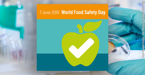 World Food Safety Day: So funktioniert Lebensmittelsicherheit